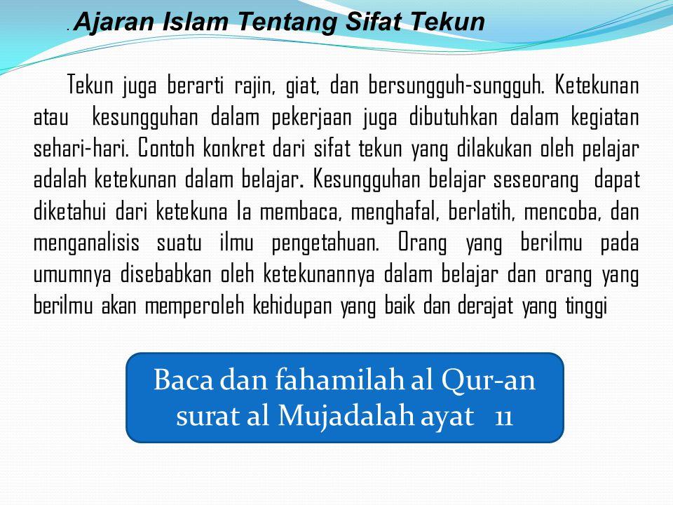 Baca dan fahamilah al Qur-an surat al Mujadalah ayat 11