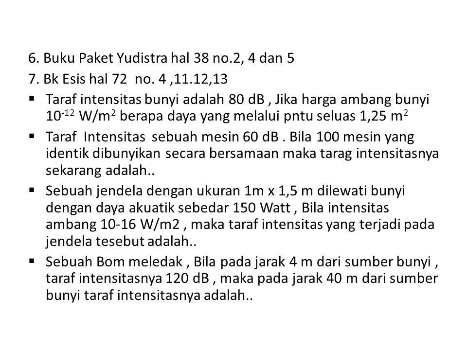6. Buku Paket Yudistra hal 38 no.2, 4 dan 5