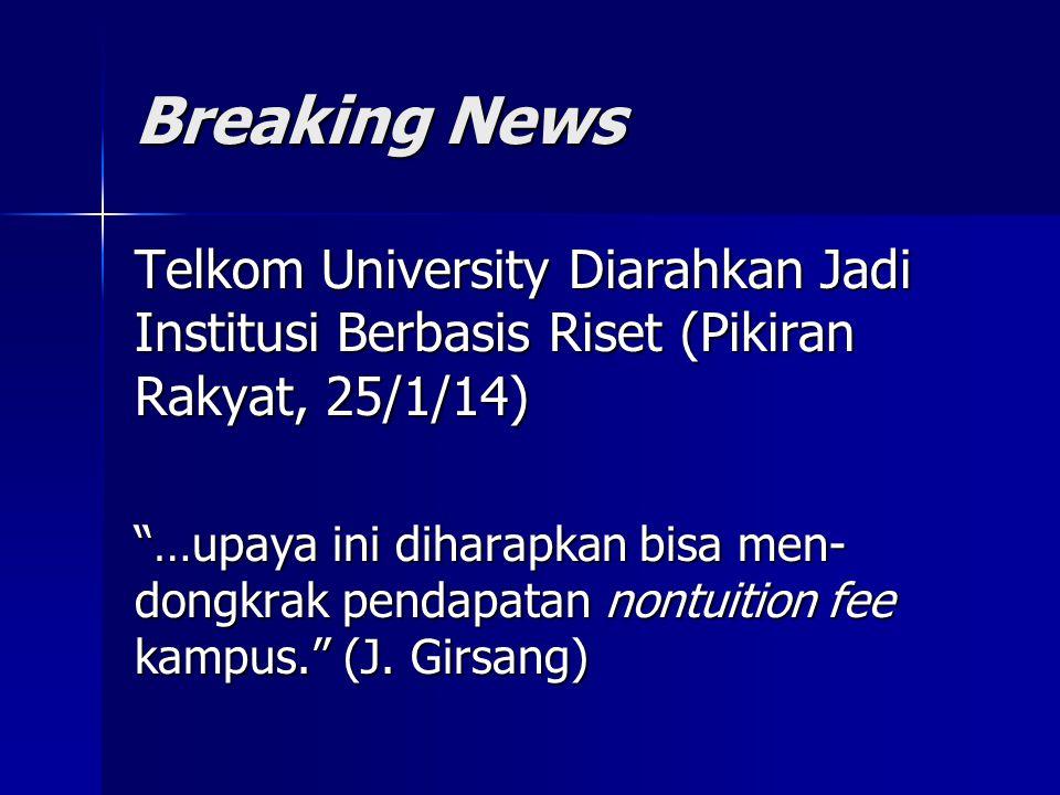 Breaking News Telkom University Diarahkan Jadi Institusi Berbasis Riset (Pikiran Rakyat, 25/1/14)