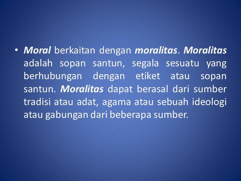 Moral berkaitan dengan moralitas