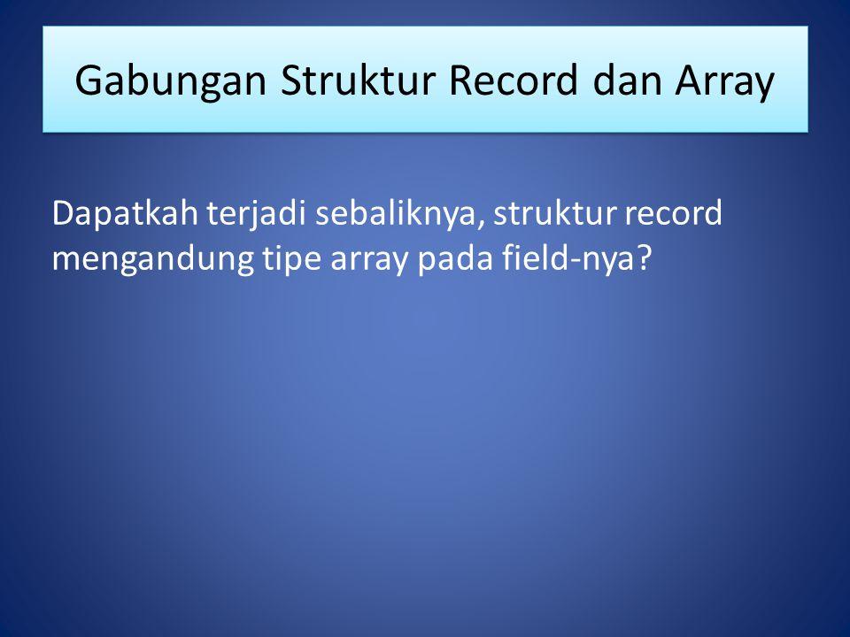 Gabungan Struktur Record dan Array