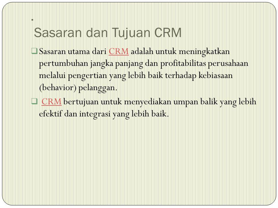 . Sasaran dan Tujuan CRM