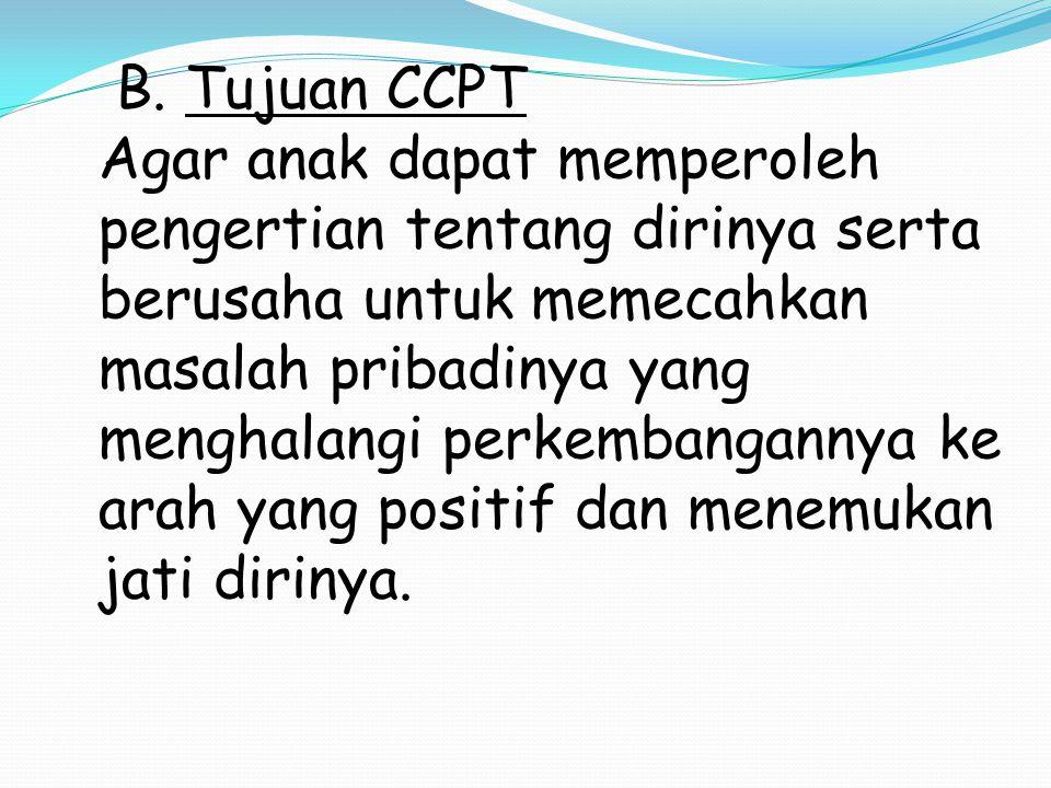 B. Tujuan CCPT