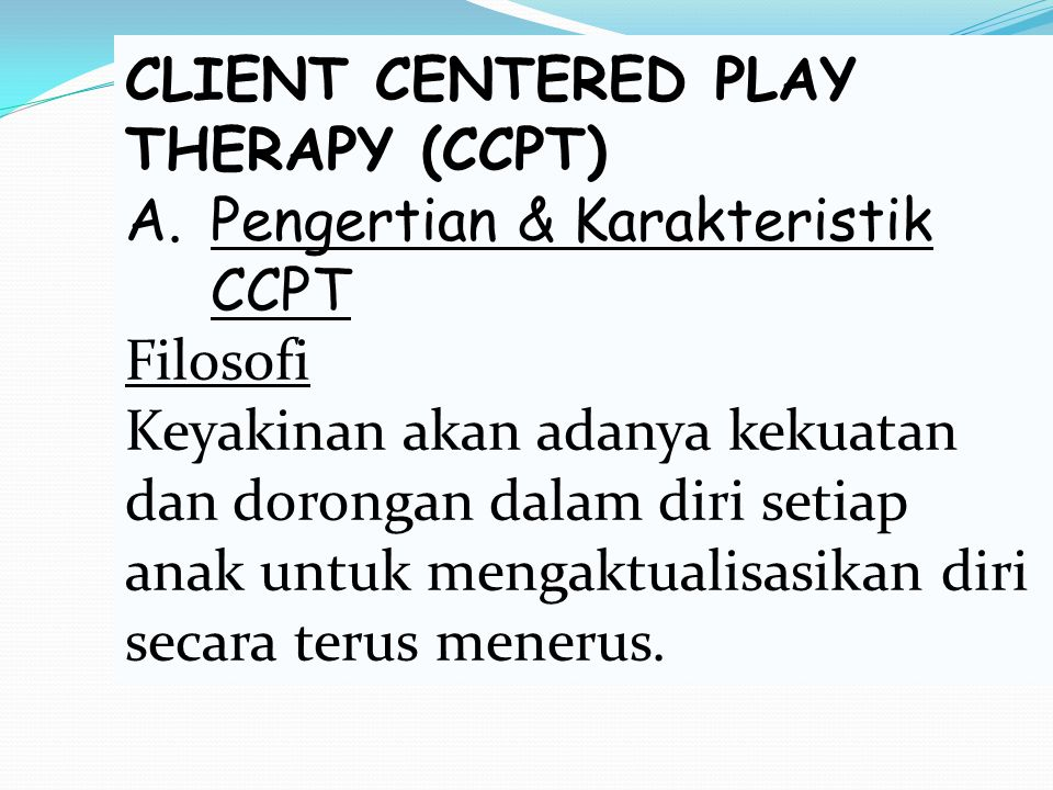 CLIENT CENTERED PLAY THERAPY (CCPT)
