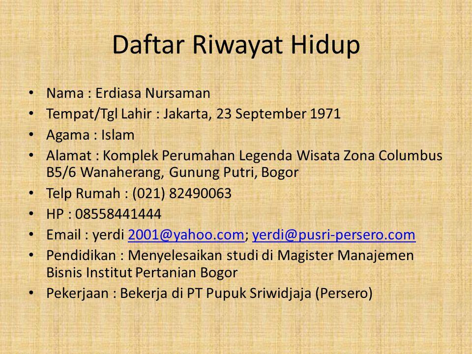 Daftar Riwayat Hidup Nama : Erdiasa Nursaman
