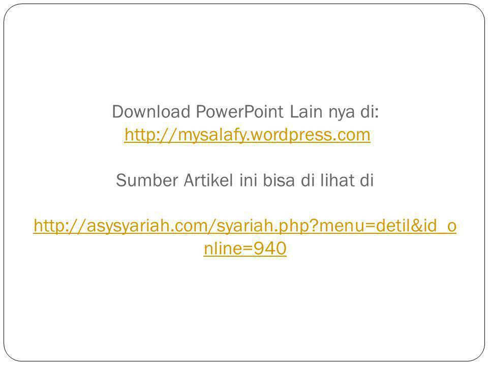 Download PowerPoint Lain nya di: http://mysalafy. wordpress