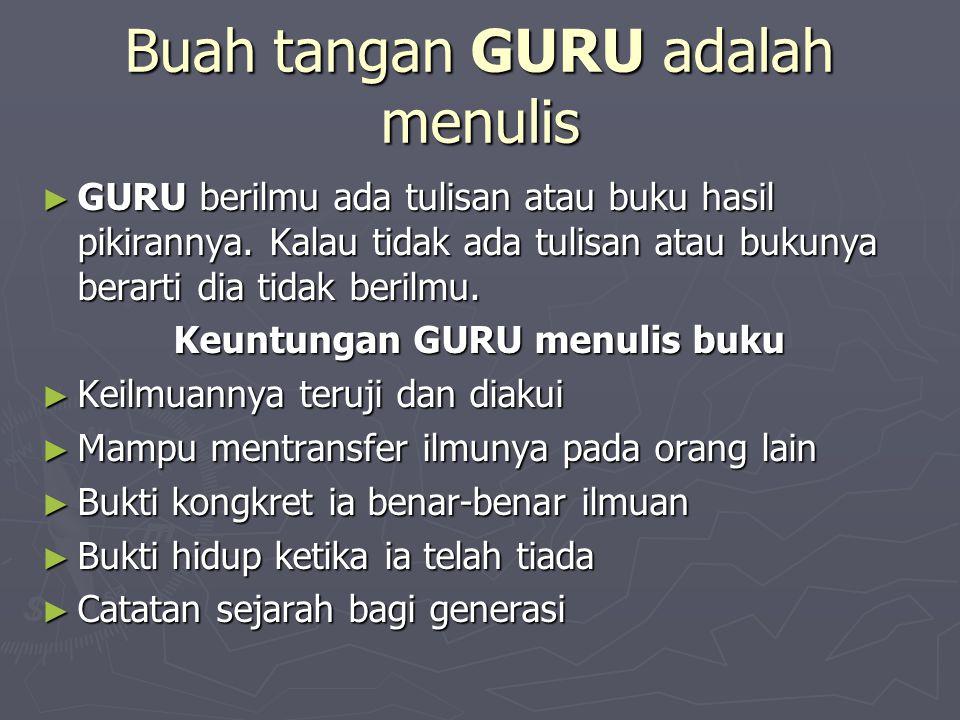 Buah tangan GURU adalah menulis