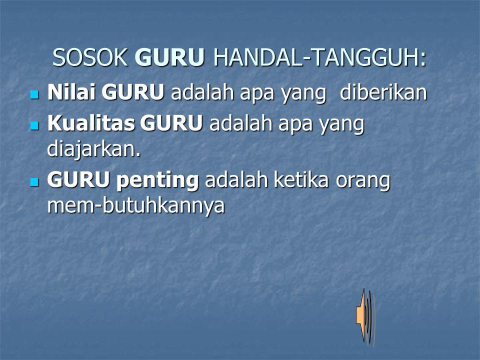 SOSOK GURU HANDAL-TANGGUH: