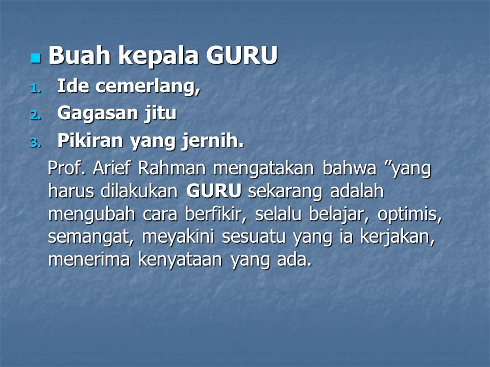 Buah kepala GURU Ide cemerlang, Gagasan jitu Pikiran yang jernih.