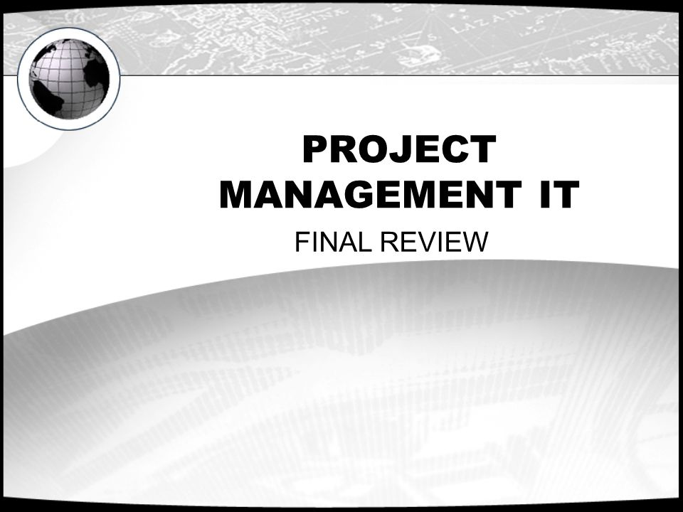 PROJECT MANAGEMENT IT FINAL REVIEW