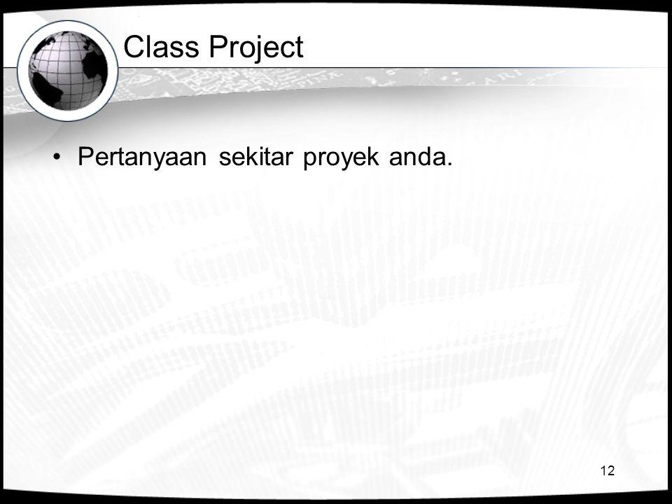 Class Project Pertanyaan sekitar proyek anda.