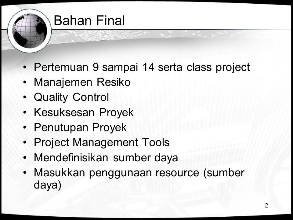 Bahan Final Pertemuan 9 sampai 14 serta class project Manajemen Resiko
