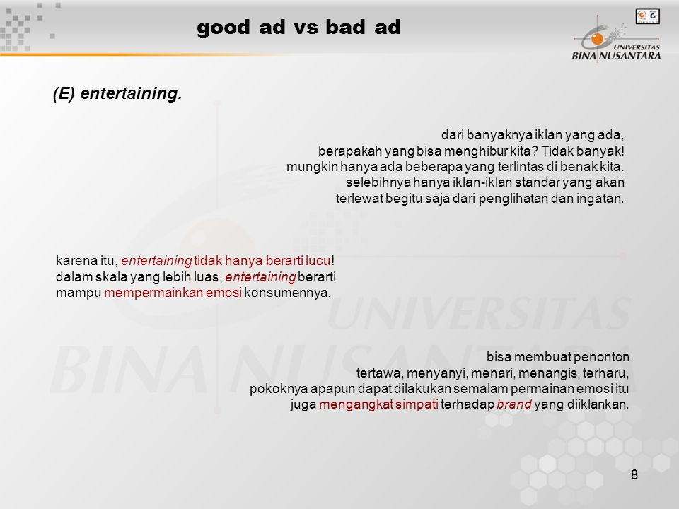 good ad vs bad ad (E) entertaining. dari banyaknya iklan yang ada,