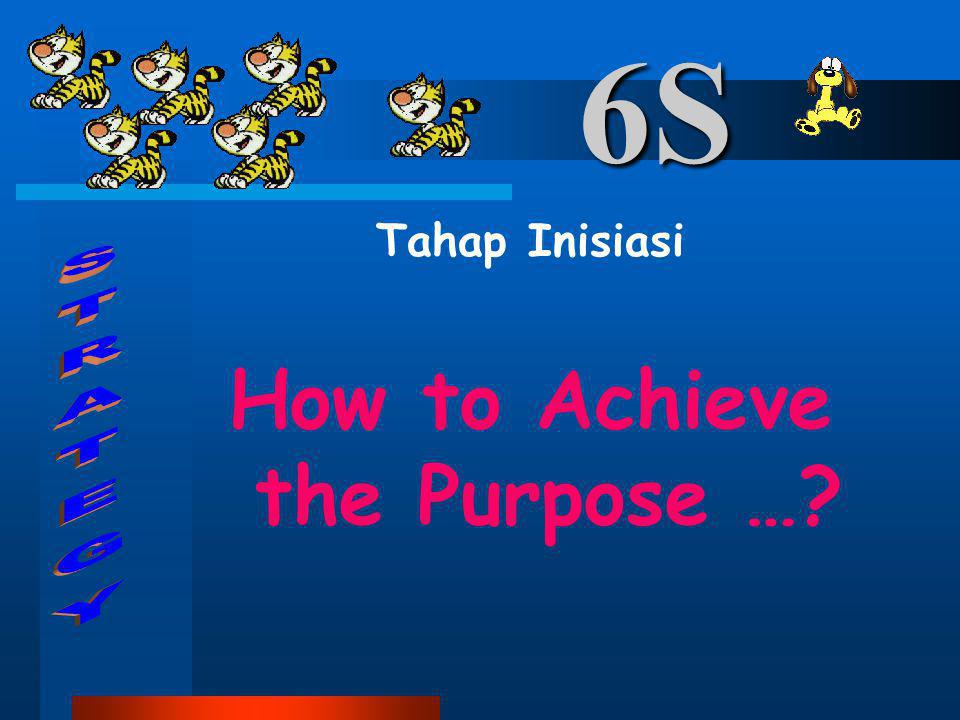 How to Achieve the Purpose …