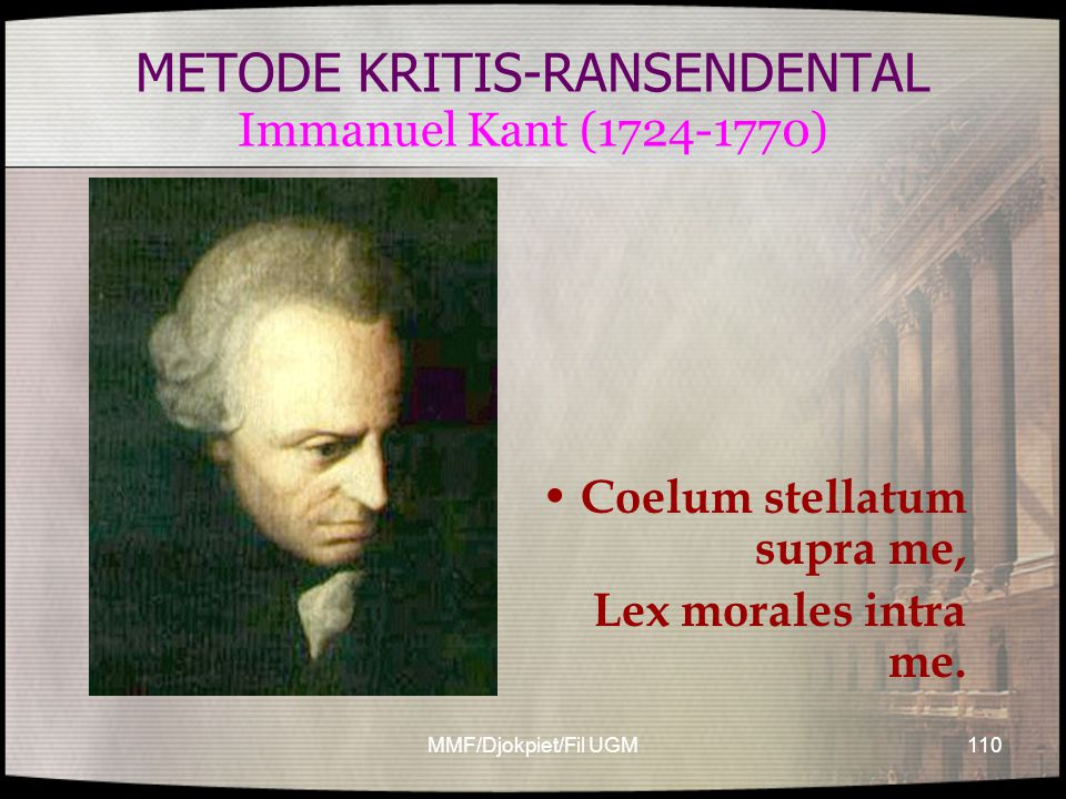 METODE KRITIS-RANSENDENTAL Immanuel Kant (1724-1770)