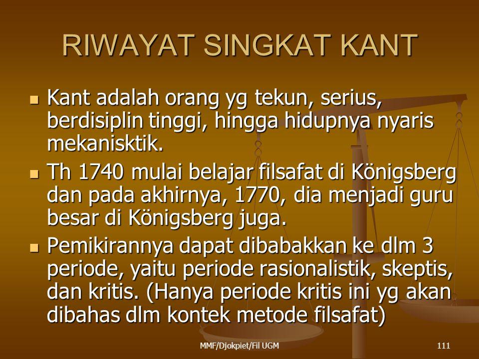 RIWAYAT SINGKAT KANT Kant adalah orang yg tekun, serius, berdisiplin tinggi, hingga hidupnya nyaris mekanisktik.