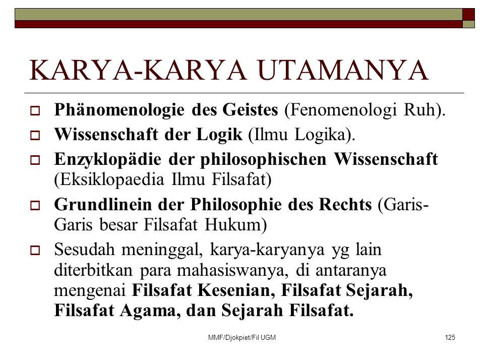 KARYA-KARYA UTAMANYA Phänomenologie des Geistes (Fenomenologi Ruh).