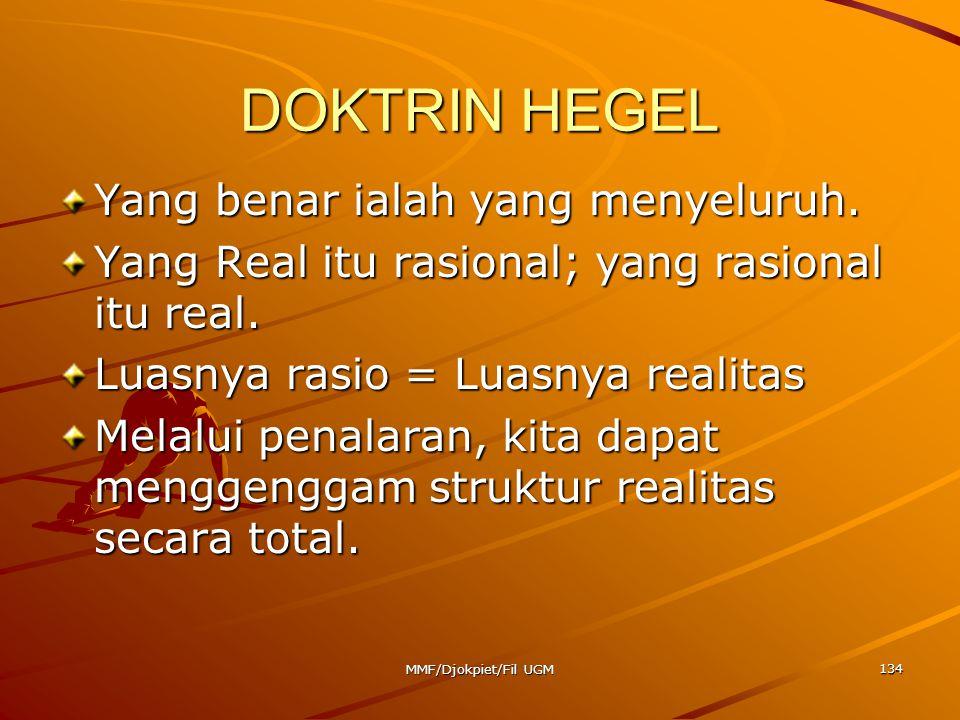 DOKTRIN HEGEL Yang benar ialah yang menyeluruh.