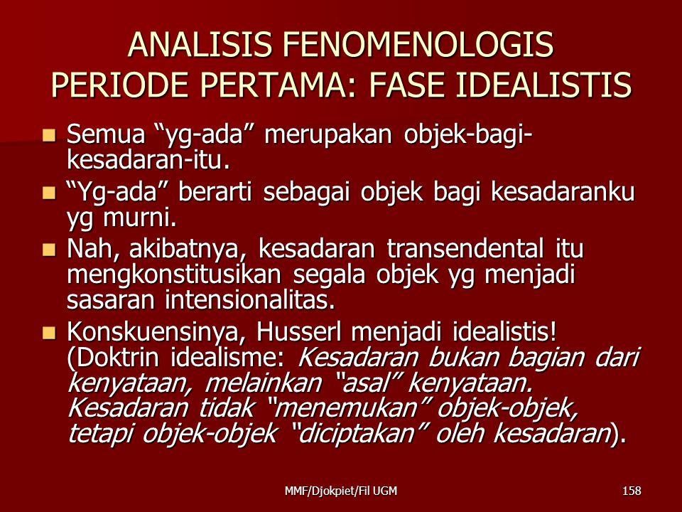 ANALISIS FENOMENOLOGIS PERIODE PERTAMA: FASE IDEALISTIS
