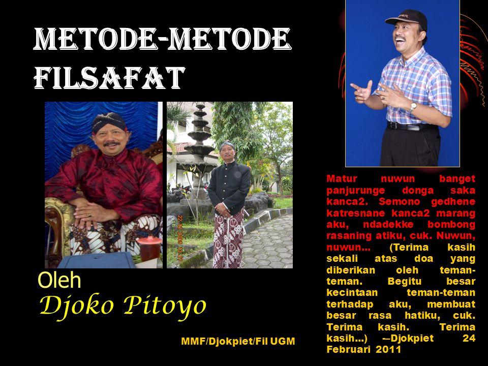 Metode-metode Filsafat Oleh Djoko Pitoyo MMF/Djokpiet/Fil UGM