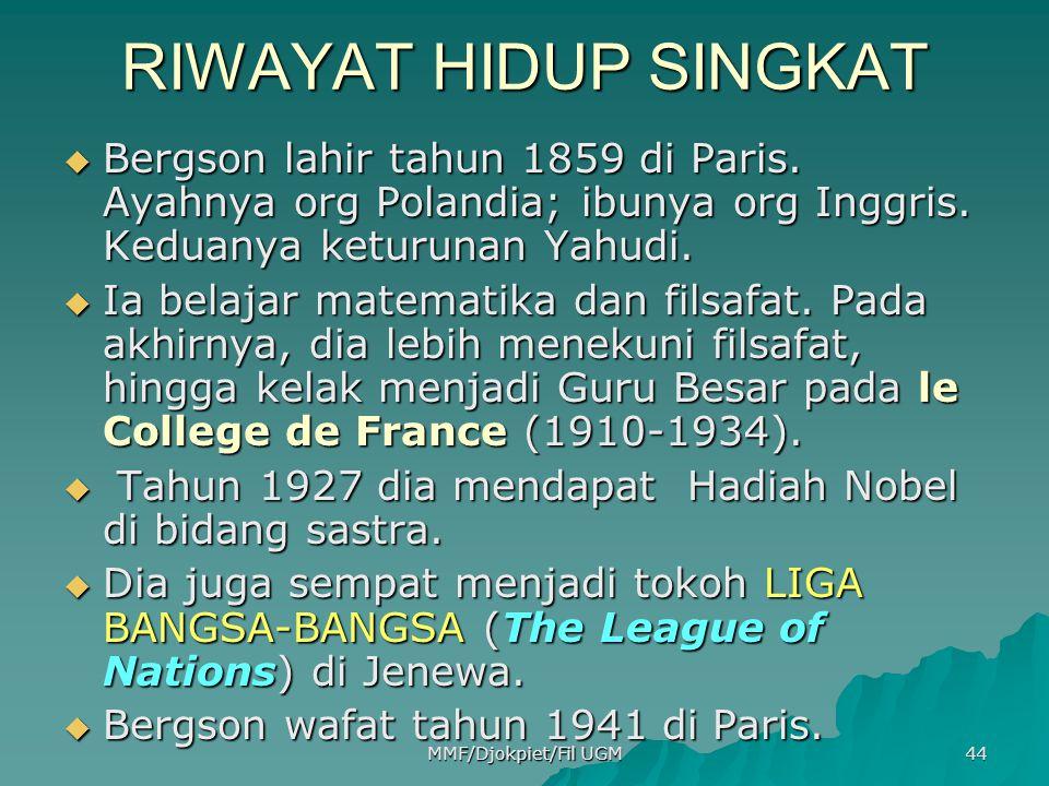 RIWAYAT HIDUP SINGKAT Bergson lahir tahun 1859 di Paris. Ayahnya org Polandia; ibunya org Inggris. Keduanya keturunan Yahudi.