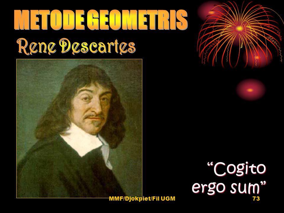 METODE GEOMETRIS Rene Descartes Cogito ergo sum MMF/Djokpiet/Fil UGM