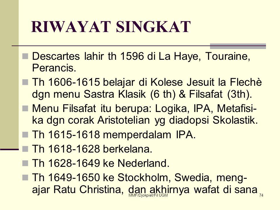 RIWAYAT SINGKAT Descartes lahir th 1596 di La Haye, Touraine, Perancis.