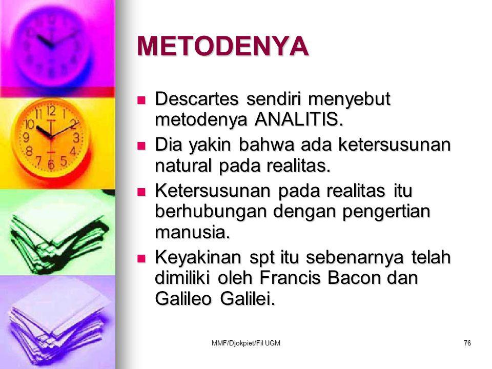 METODENYA Descartes sendiri menyebut metodenya ANALITIS.