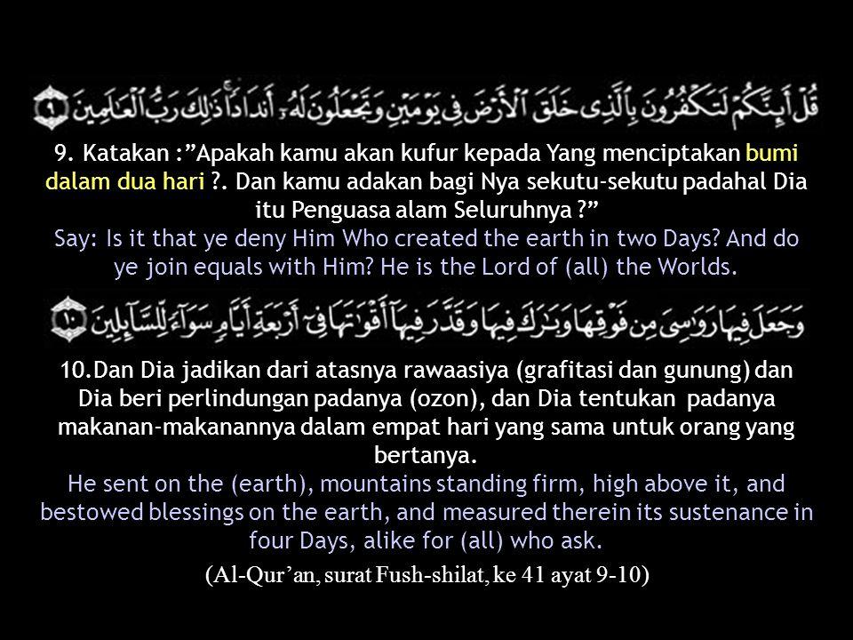 (Al-Qur'an, surat Fush-shilat, ke 41 ayat 9-10)