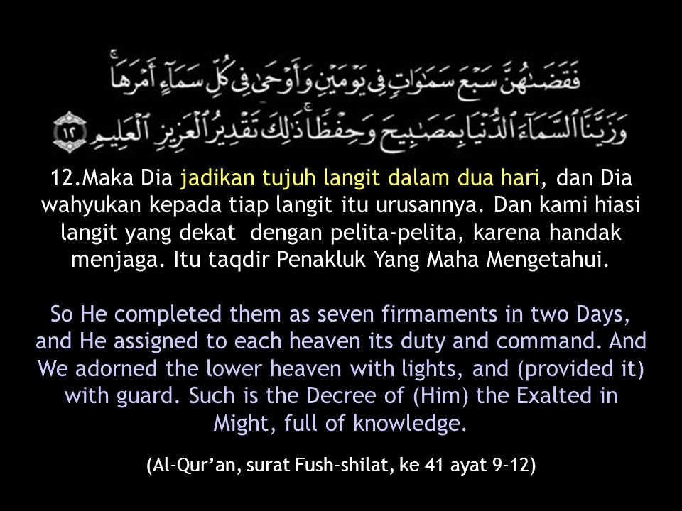 (Al-Qur'an, surat Fush-shilat, ke 41 ayat 9-12)
