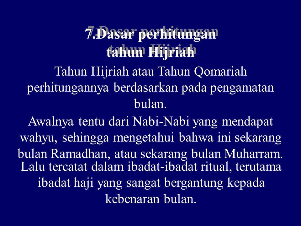 7.Dasar perhitungan tahun Hijriah