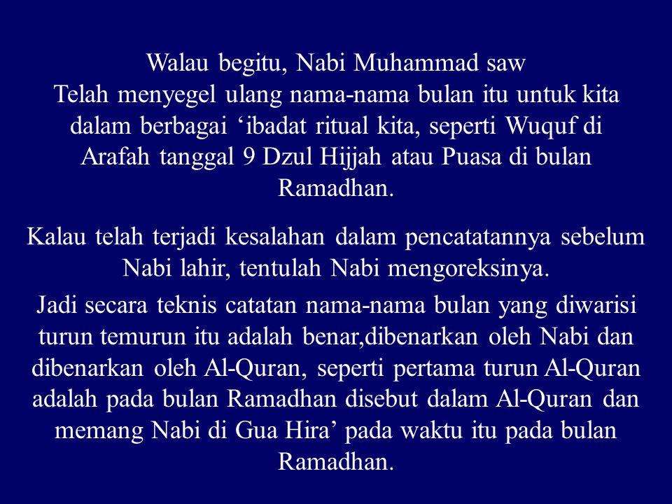 Walau begitu, Nabi Muhammad saw
