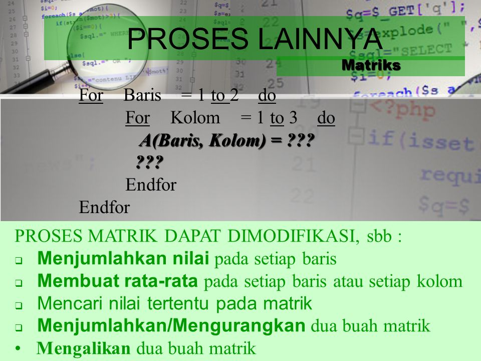 PROSES LAINNYA For Baris = 1 to 2 do For Kolom = 1 to 3 do