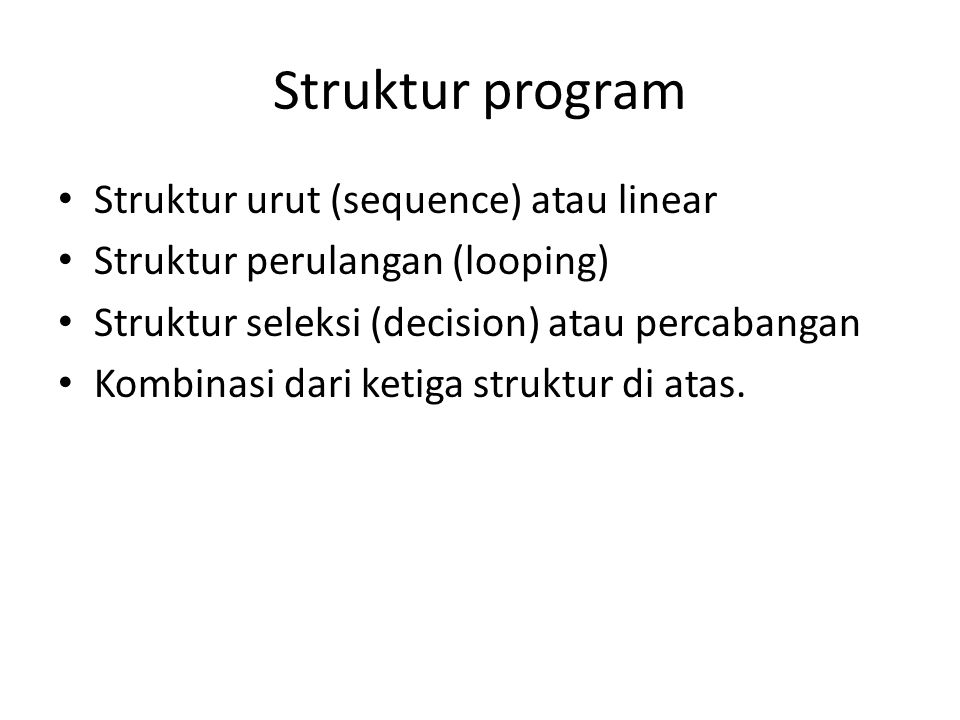 Struktur program Struktur urut (sequence) atau linear