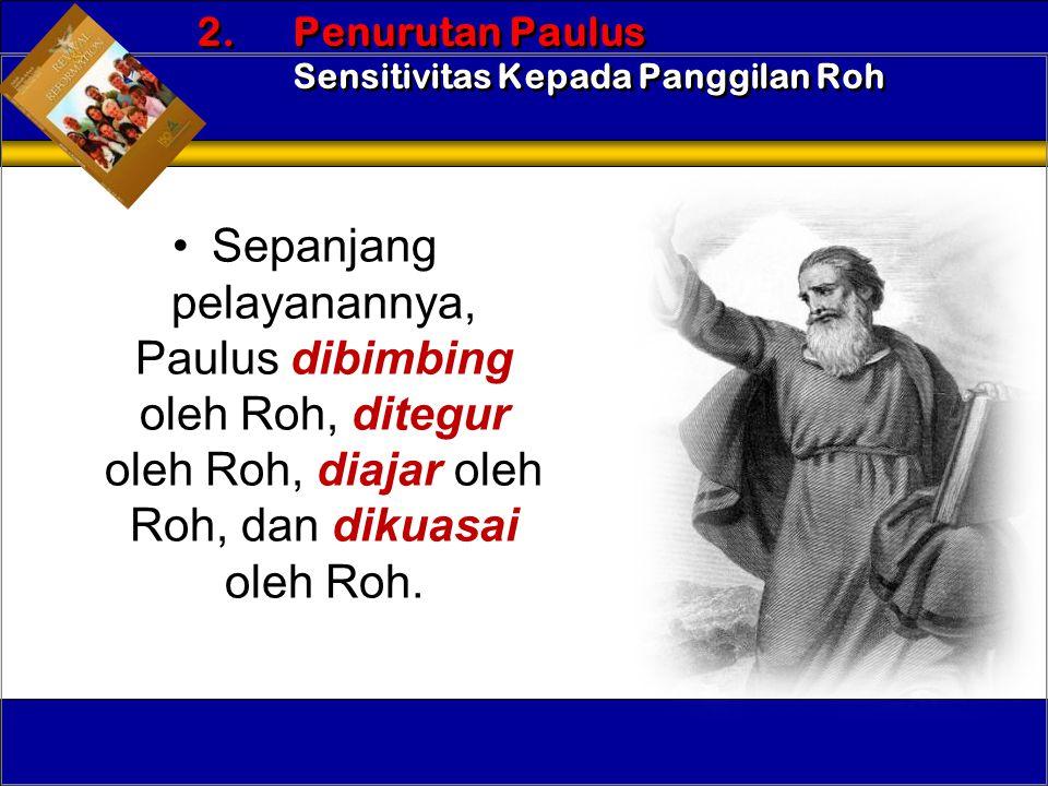 2. Penurutan Paulus Sensitivitas Kepada Panggilan Roh