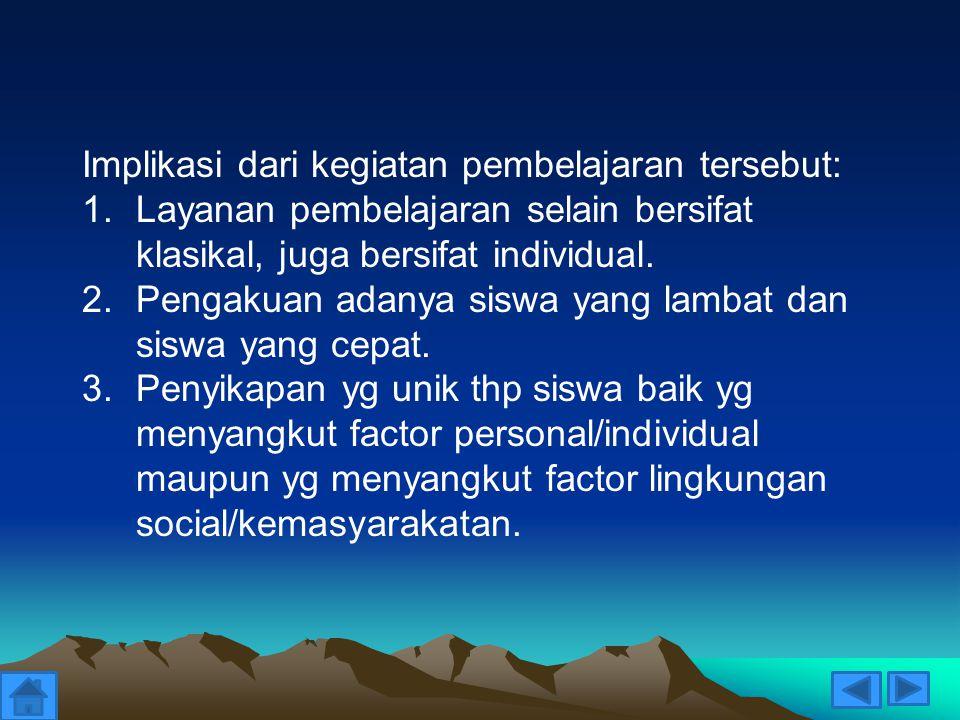 Implikasi dari kegiatan pembelajaran tersebut:
