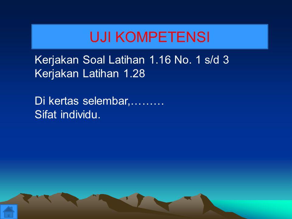 UJI KOMPETENSI Kerjakan Soal Latihan 1.16 No. 1 s/d 3