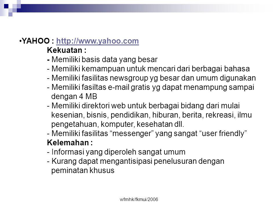 YAHOO : http://www.yahoo.com Kekuatan :