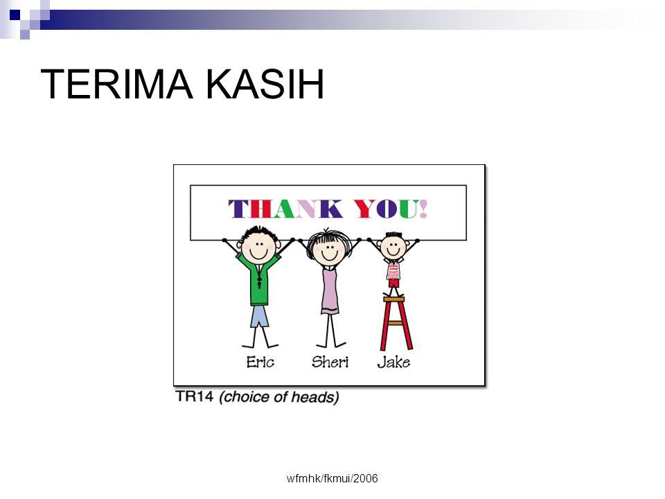 TERIMA KASIH wfmhk/fkmui/2006