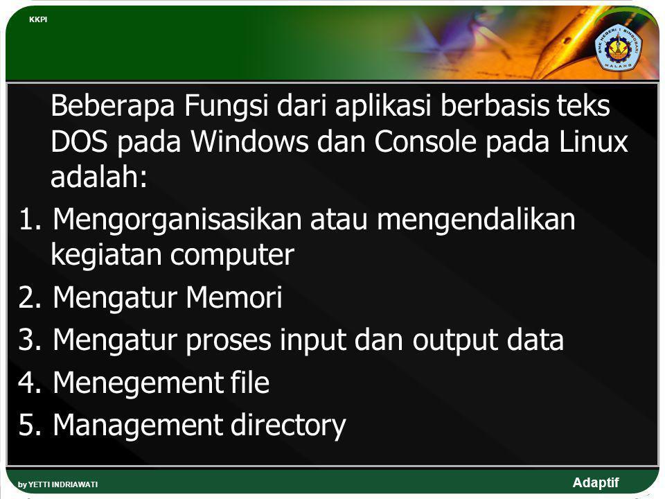 1. Mengorganisasikan atau mengendalikan kegiatan computer