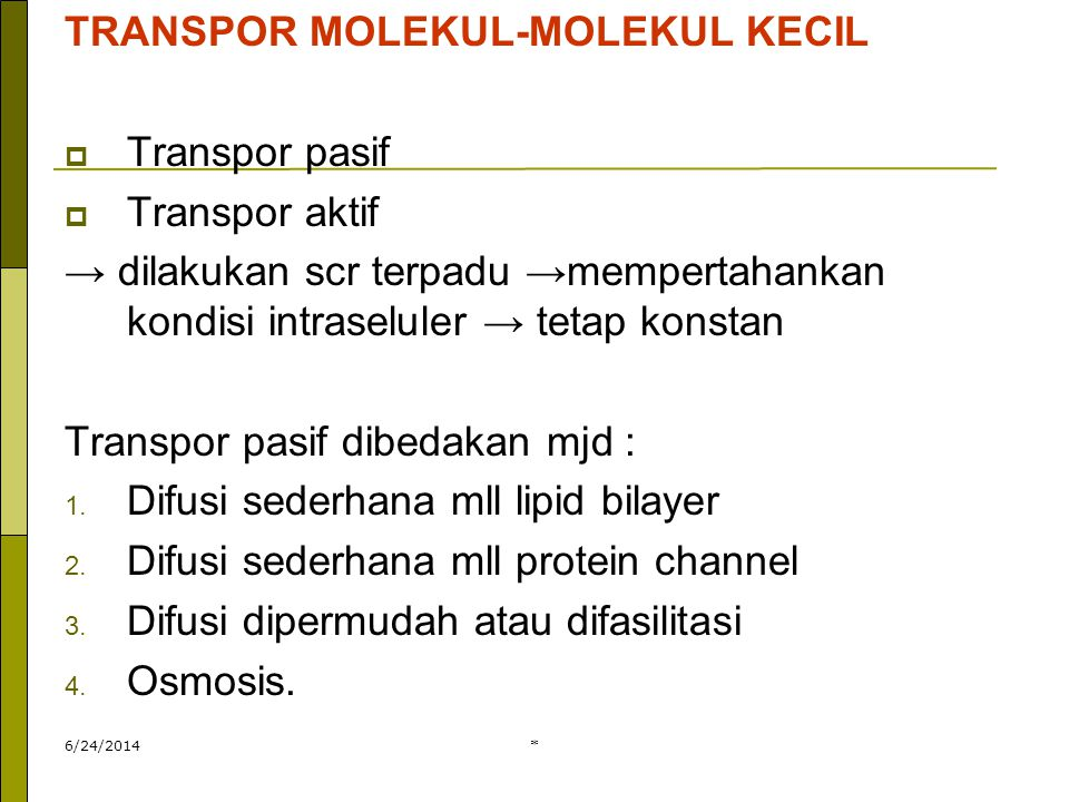TRANSPOR MOLEKUL-MOLEKUL KECIL Transpor pasif Transpor aktif