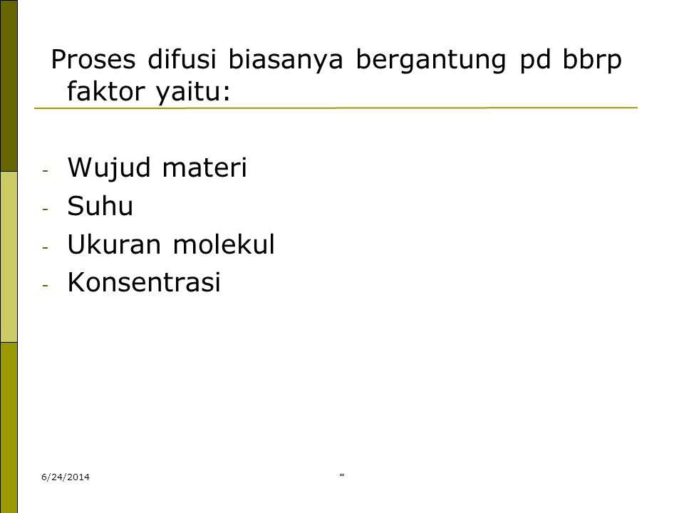 Proses difusi biasanya bergantung pd bbrp faktor yaitu: