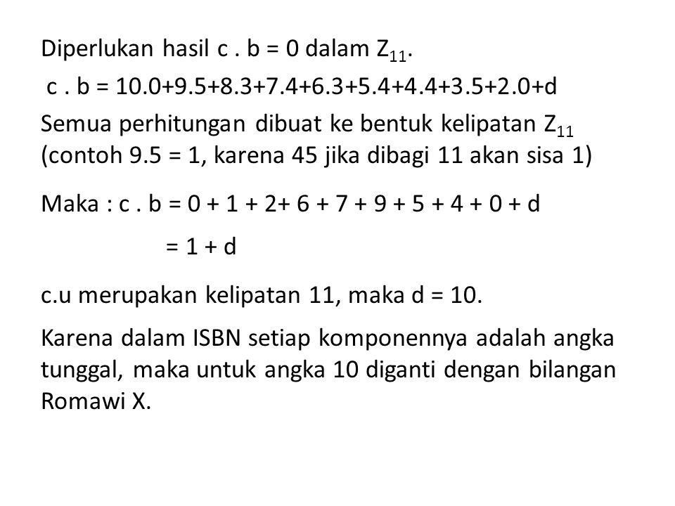 Diperlukan hasil c . b = 0 dalam Z11. c .
