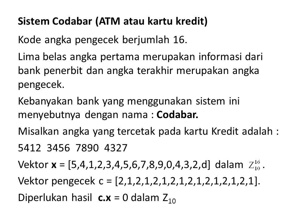 Sistem Codabar (ATM atau kartu kredit) Kode angka pengecek berjumlah 16.