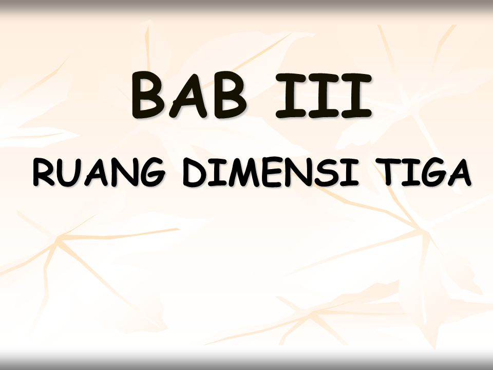 BAB III RUANG DIMENSI TIGA