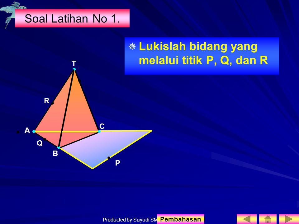 Lukislah bidang yang melalui titik P, Q, dan R