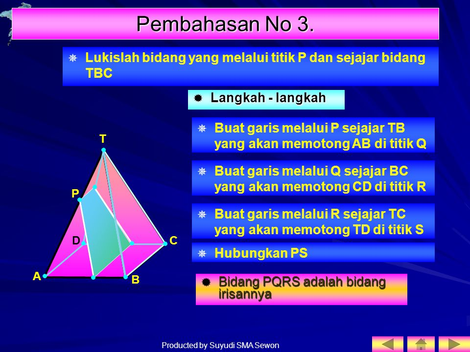 Pembahasan No 3. Lukislah bidang yang melalui titik P dan sejajar bidang TBC. Langkah - langkah.