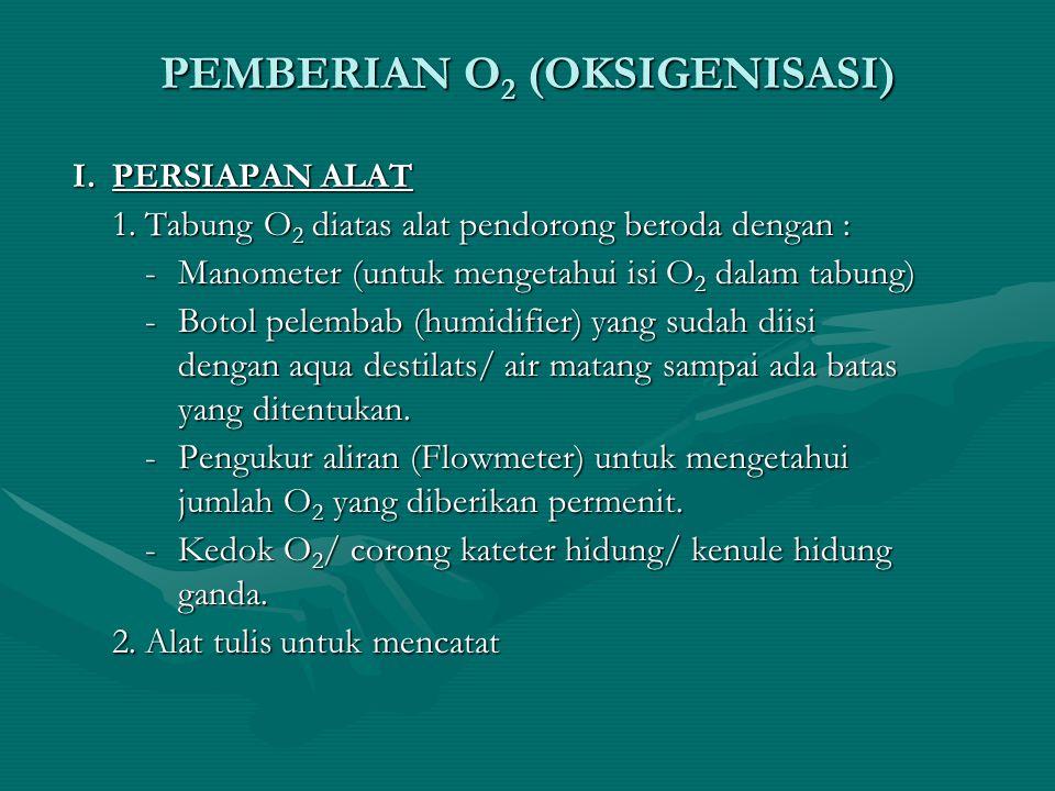 PEMBERIAN O2 (OKSIGENISASI)