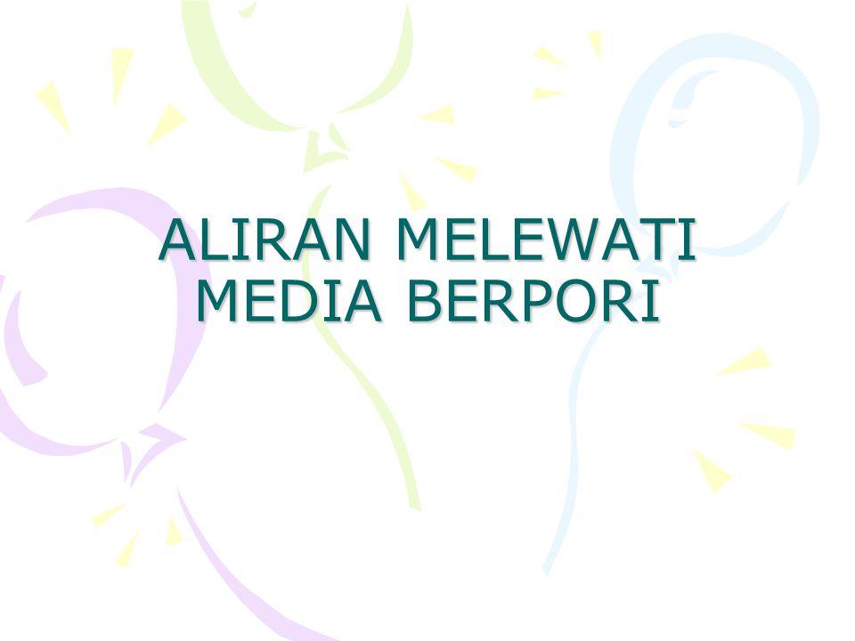 ALIRAN MELEWATI MEDIA BERPORI