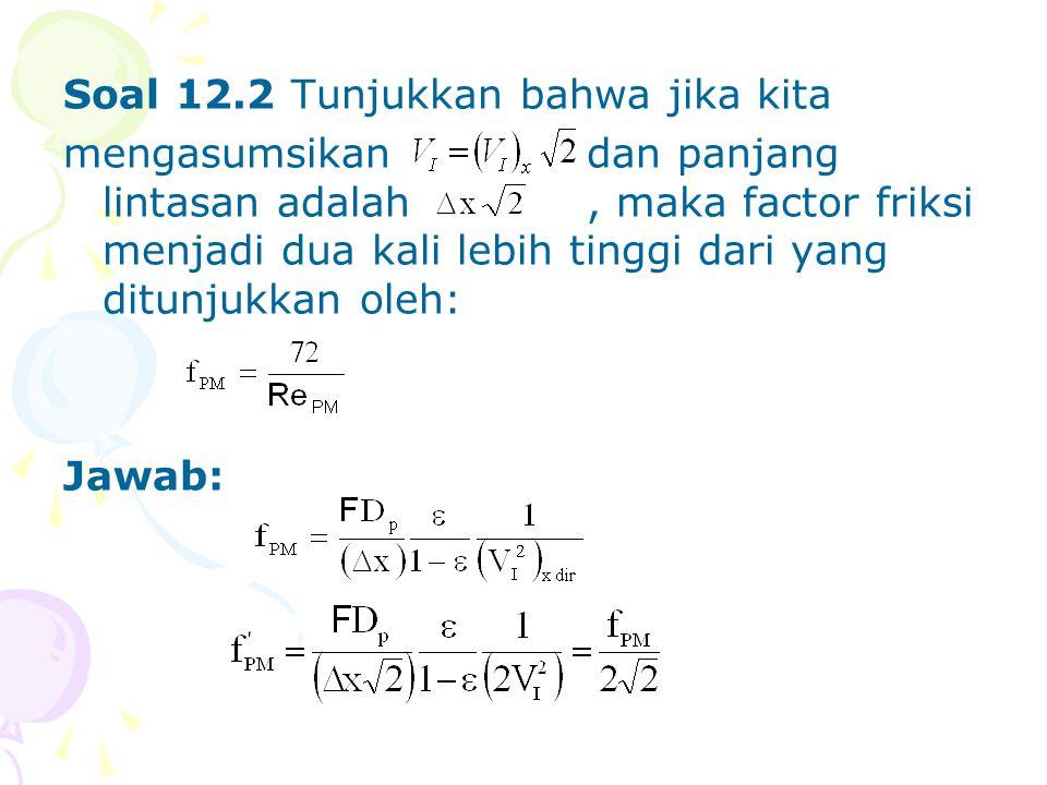 Soal 12.2 Tunjukkan bahwa jika kita